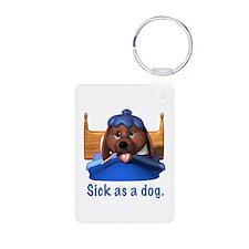 Sick as a Dog Keychains