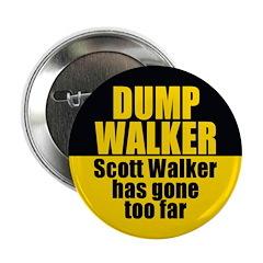 Dump Scott Walker Pinback Button
