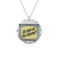 As Seen on the Internet Necklace