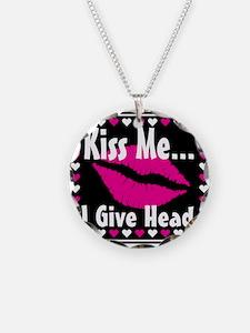 Kiss Me, I Give Head Necklace Circle Charm