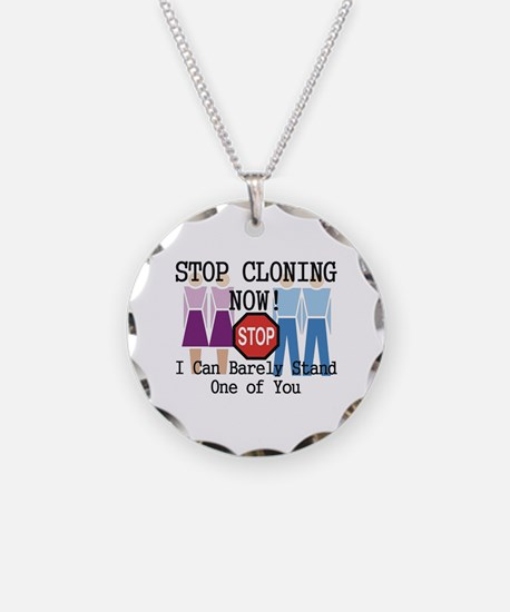 Stop Cloning Necklace