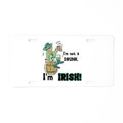 Not a Drunk, I'm Irish Aluminum License Plate