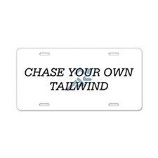TOP Chase Your Tailwind Aluminum License Plate