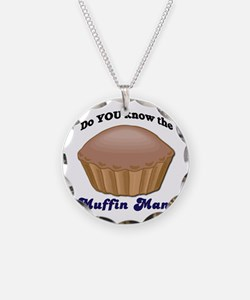 Muffin Man Necklace