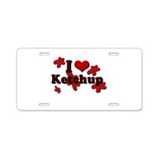 I Love Ketchup Aluminum License Plate