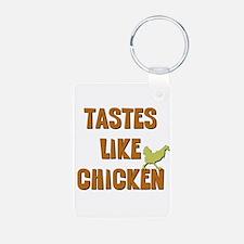 Tastes Like Chicken Keychains
