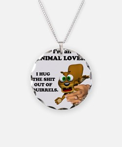 Animal Lover (Hug Shit Outta Necklace
