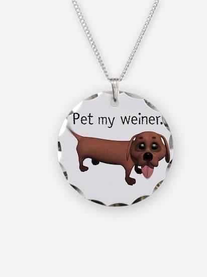 Pet My Weiner (Daschund) Necklace