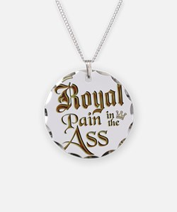 Royal Pain in the Ass Necklace Circle Charm