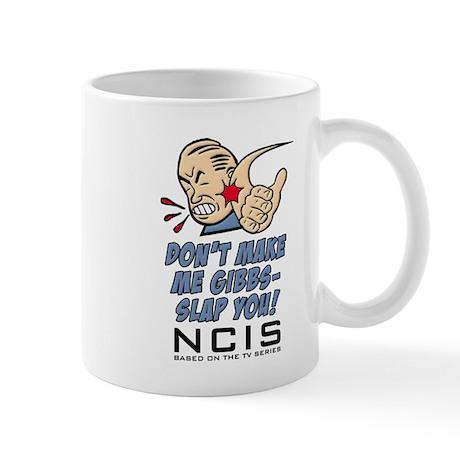 Don't Make Me Gibbs-Slap You NCIS Mug