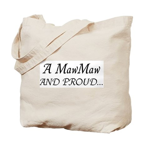 Maw Maw And Proud Tote Bag