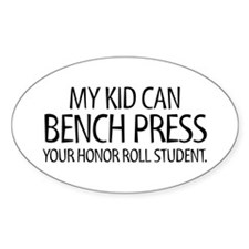 HONOR ROLL BENCH PRESS Oval Bumper Stickers