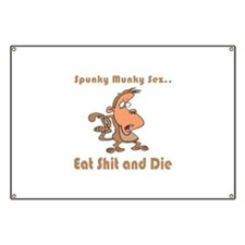 Eat Shit and Die Banner