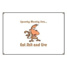 Eat Shit and Live Banner