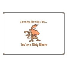 Your a Dirty Whore Banner