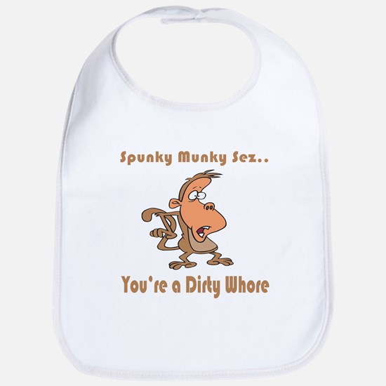 Your a Dirty Whore Bib