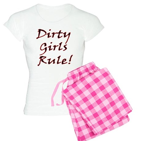 Dirty Girls Rule! Women's Light Pajamas