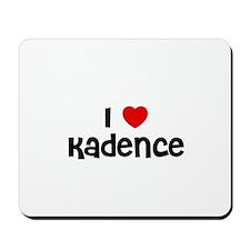 I * Kadence Mousepad