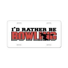 I'd Rather Be Bowling Aluminum License Plate