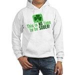 This is no time to be SOBER Hooded Sweatshirt