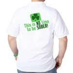 This is no time to be SOBER Golf Shirt