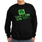 This is no time to be SOBER Sweatshirt (dark)