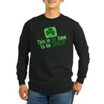 This is no time to be SOBER Long Sleeve Dark T-Shi