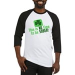 This is no time to be SOBER Baseball Jersey