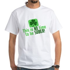 This is no time to be SOBER Shirt