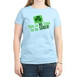 This is no time to be SOBER Women's Light T-Shirt