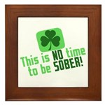 This is no time to be SOBER Framed Tile