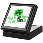 This is no time to be SOBER Keepsake Box