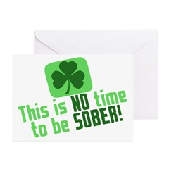 This is no time to be SOBER Greeting Cards (Pk of