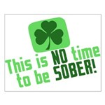 This is no time to be SOBER Small Poster