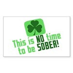 This is no time to be SOBER Sticker (Rectangle)