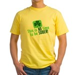 This is no time to be SOBER Yellow T-Shirt