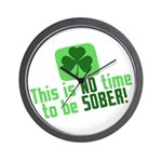 This is no time to be SOBER Wall Clock
