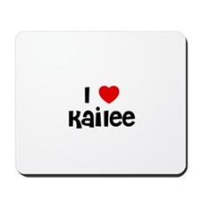 I * Kailee Mousepad