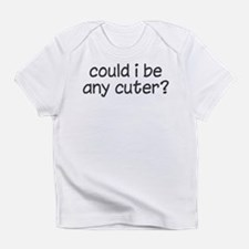 could i be any cuter Infant T-Shirt