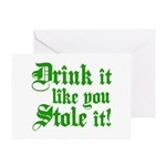 Drink it Like You Stole it Greeting Card