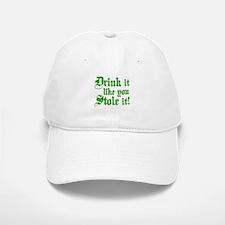 Drink it Like You Stole it Baseball Baseball Cap