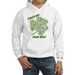 Pinch me and die! Hooded Sweatshirt