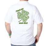 Pinch me and die! Golf Shirt