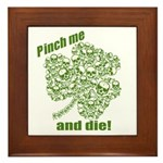 Pinch me and die! Framed Tile