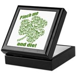 Pinch me and die! Keepsake Box