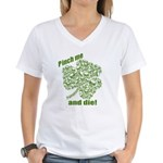 Pinch me and die! Women's V-Neck T-Shirt