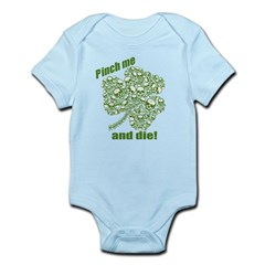 Pinch me and die! Infant Bodysuit