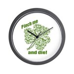 Pinch me and die! Wall Clock
