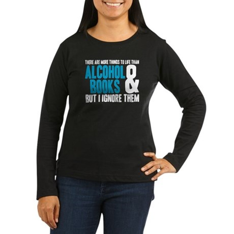 There Are More Things To Life Women's Long Sleeve