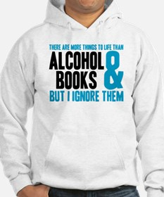 There Are More Things To Life Hoodie